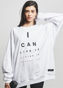 I Can Live Without You Sweatshirt