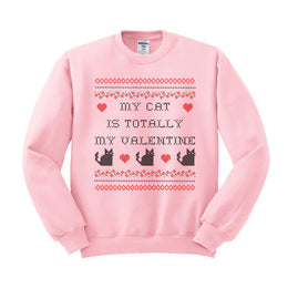 My Cat Is Totally My Valentine Crewneck Sweatshirt