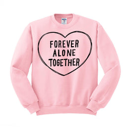 Forever Alone Together Crewneck Sweatshirt
