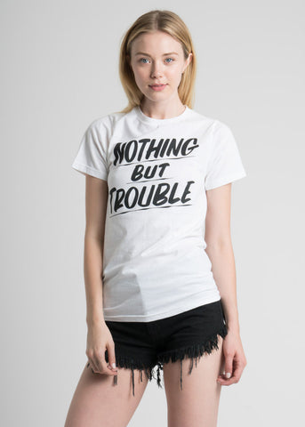 Nothing But Trouble Tee
