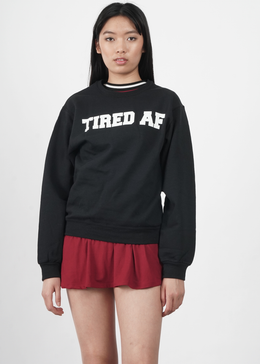 Tired AF Sweatshirt