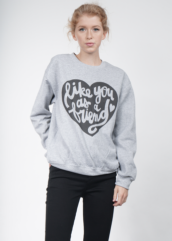 Like You As A Friend Crewneck