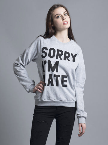 Sorry I'm Late Crewneck
