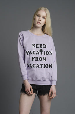 Need Vacation Sweatshirt
