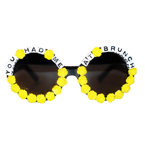 You Had Me At Brunch Sunglasses