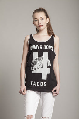 Always Down 4 Tacos Tank