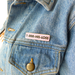 1-800-HIS-LOSS PIN View 2