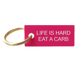 Life is Hard Eat a Carb Keyring