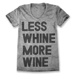 Less Whine More Wine T-Shirt - Grey