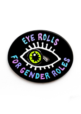 Eye Rolls for Gender Roles Enamel Pin