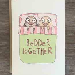 Bedder Together Card