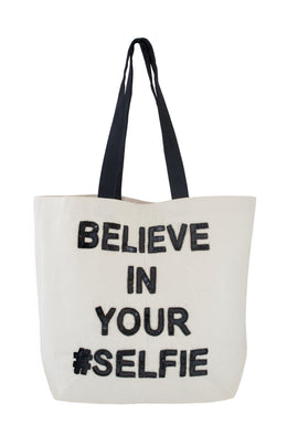 Believe in Your Selfie Tote