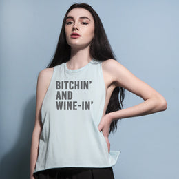 Bitchin' and Wine-In' Muscle Tank