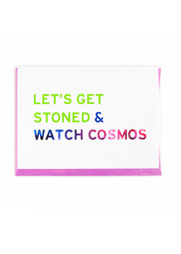 Get Stoned & Watch Cosmos Greeting Card