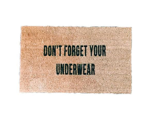 Don't Forget Your Underwear Welcome Mat