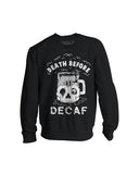 Black Death Before Decaf Crewneck