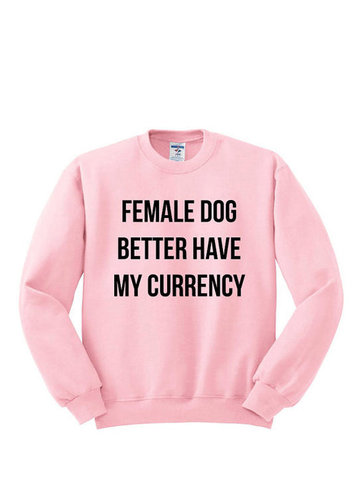 Pink Have My Currency Crewneck