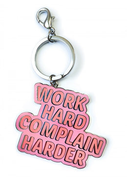 Work Hard Complain Harder Keychain