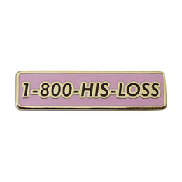 1-800-HIS-LOSS PIN