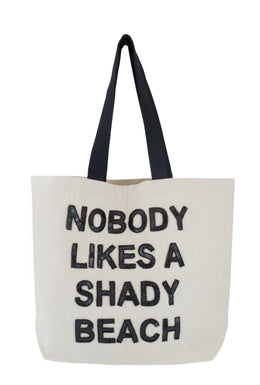 Nobody Likes A Shady Beach Tote