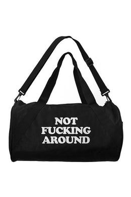 Not F****** Around Duffle Bag