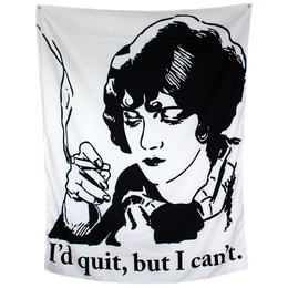 I'd Quit But I Can't Tapestry