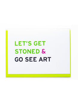 Get Stoned & Go See Art Greeting Card