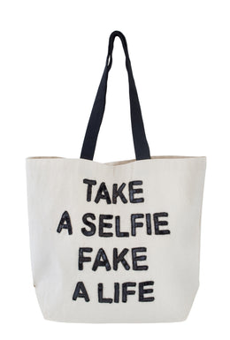Take A Selfie Fake A Life Tote