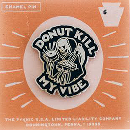 Donut Kill My Vibe Pin