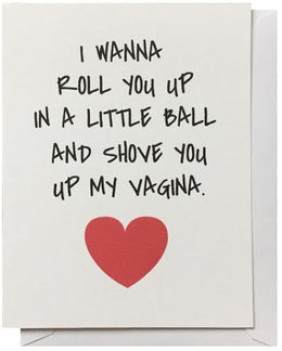 Roll You Up Greeting Card