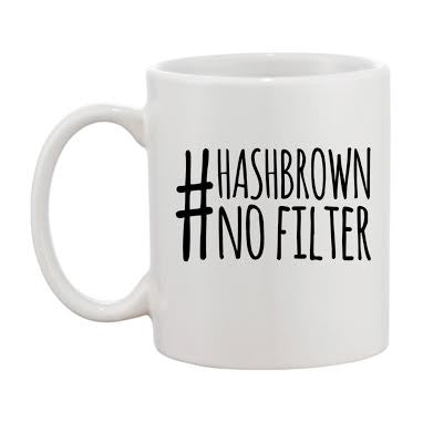 #Hashbrown No Filter Mug