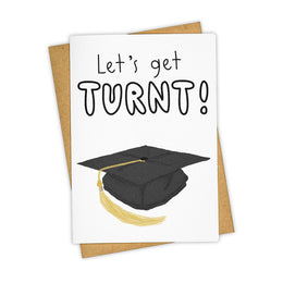 Let's get turnt! Greeting Card
