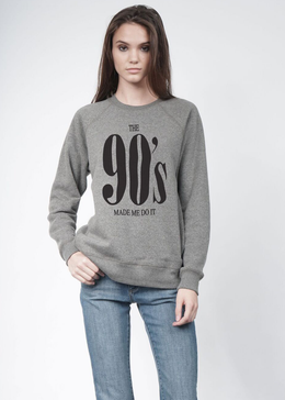 The 90's Made Me Do It Sweatshirt