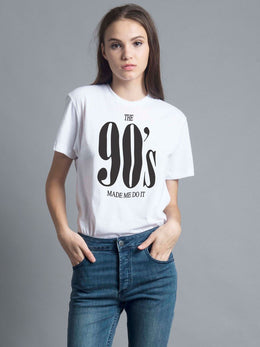 The 90's Made Me Do It Tee
