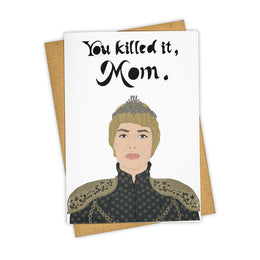 You killed it, Mom Greeting Card