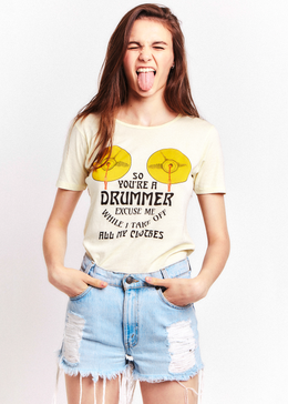 So, You're a Drummer Tee