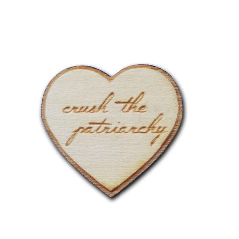 Crush the Patriarchy Wooden Pin/Magnet