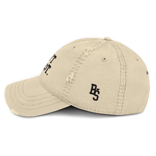 BS DONT SHOOT! Distressed Dad Hat