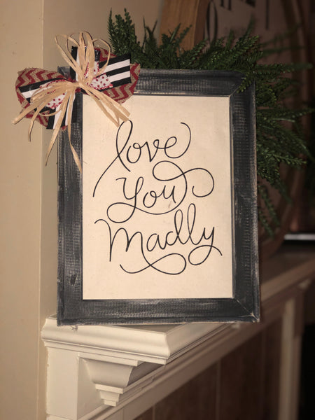 """Love You Madly"" distressed black reverse canvas"