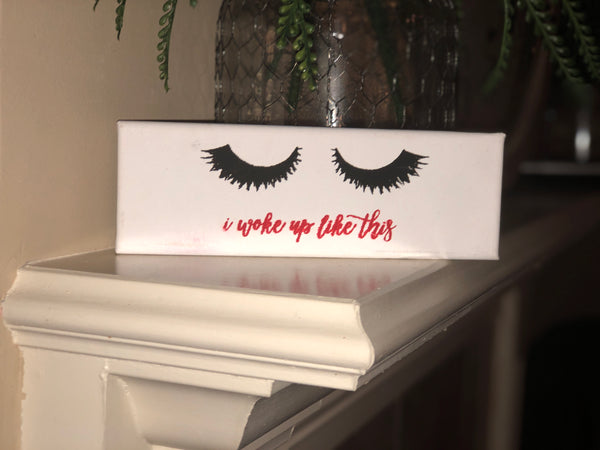 """I woke up like this"" canvas sign"