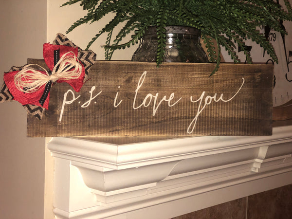 """P.S. I Love You"" wood sign"