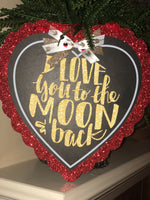 """I love you to the moon & back"" chalkboard sign"