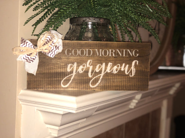 """Hello Gorgeous"" wood sign"
