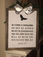 """Be strong and courageous"" reverse canvas sign"