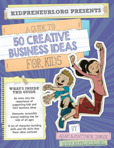 Kidpreneurs: A Digital Guide to 50 Creative Business Ideas