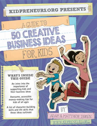 A Guide to 50 Creative Business Ideas for Kids (Digital Access)