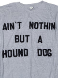 Ain't Nothing Buy A Hound Dog Vintage T-Shirt 1980's///SOLD///