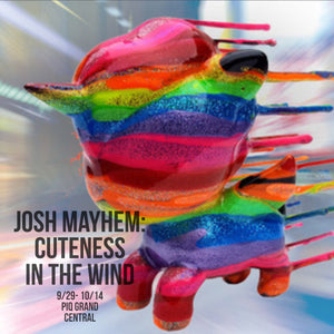 Josh Mayhem Custom Toy Show 9/29- 10/14  PIQ Grand Central