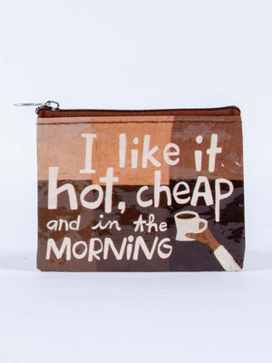 I Like It Hot, Cheap, and In The Morning Coin Purse - PIQ