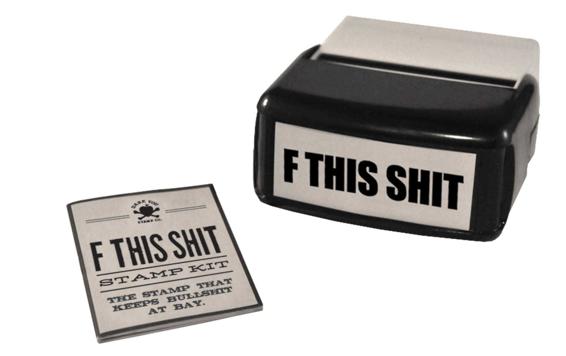 F This Shit Stamp Kit: The Stamp That Keeps Bullshit At Bay